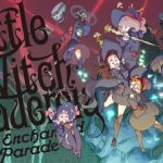 Little Witch Academia: Mahoujikake no Parade BD Subtitle Indonesia